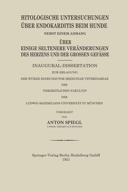 Histologische Untersuchungen Über Endokarditis Beim Hunde von Spiegl,  Anton
