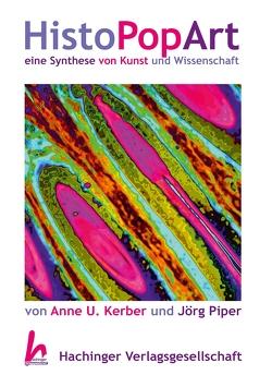 HistoPopArt von Kerber,  Anne U., Piper,  Jörg