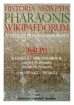 Historia Aegyptia Pharaonis Wikipaedorum, Teil IV von ginner,  gerhart