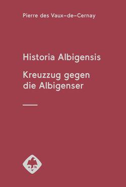 Historia Albigensis von des Vaux-de-Cernay,  Pierre, Sollbach,  Gerhard