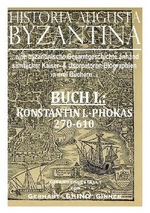 HISTORIA AUGUSTA BYZANTINA / HISTORIA AUGUSTA BYZANTINA Buch I. von ginner,  gerhart