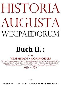 Historia Augusta Wikipaedorum / Historia Augusta Wikipaedorum Buch II. von ginner,  gerhart