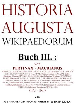 Historia Augusta Wikipaedorum / Historia Augusta Wikipaedorum Buch III. von ginner,  gerhart