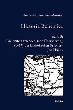 Historia Bohemica / Aeneas Silvius Piccolomini , hrsg. von Joseph Hejnic und Hans Rothe von Piccolomini,  Aeneas Silvius
