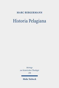 Historia Pelagiana von Bergermann,  Marc