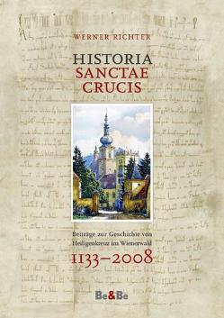Historia Sanctae Crucis von Richter,  Werner, Schachenmayr,  Alkuin V, Wallner,  Karl Josef