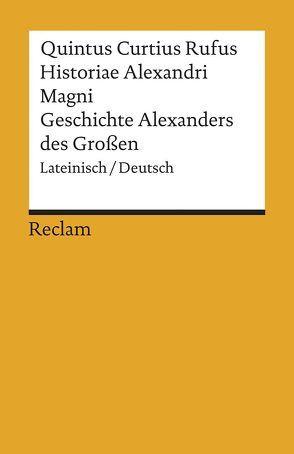 Historiae Alexandri Magni / Geschichte Alexanders des Großen von Krafft,  Peter, Olef-Krafft,  Felicitas, Quintus Curtius Rufus