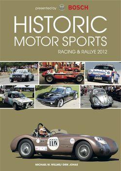 Historic Motor Sports Racing & Rallye 2012 von Frauenkron,  Günther, Johae,  Dirk, Willms,  Michael M.
