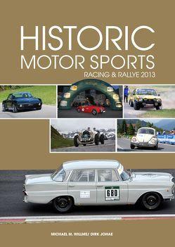 Historic Motor Sports Racing & Rallye 2013 von Frauenkron,  Günther, Johae,  Dirk, Willms,  Michael M.