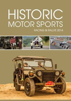 Historic Motor Sports Racing & Rallye 2014 von Frauenkron,  Günther, Johae,  Dirk, Willms,  Michael M.