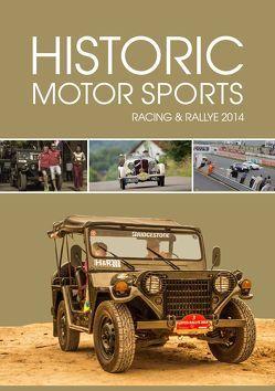 Historic Motor Sports Racing & Rallye 2014 von Frauenkron,  Günther, Johae,  Dirk, Willms,  Michael M.