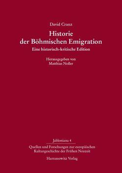 Historie der Böhmischen Emigration von Cranz,  David, Noller,  Matthias