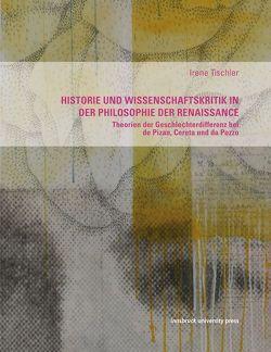 Historie und Wissenschaftskritik in der Philosophie der Renaissance von Tischler,  Irene