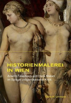 Historienmalerei in Wien von Lehmann,  Doris H.
