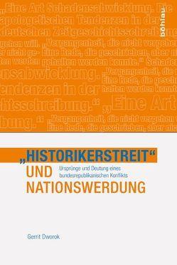 'Historikerstreit' und Nationswerdung von Dworok,  Gerrit