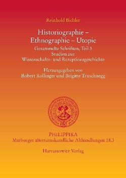 Historiographie – Ethnographie – Utopie von Bichler,  Robert, Rollinger,  Robert, Truschnegg,  Brigitte