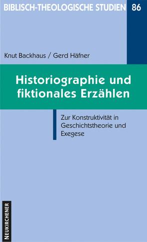Historiographie und fiktionales Erzählen von Backhaus,  Knut, Häfner,  Gerd