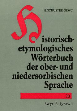 Historisch-etymologisches Wörterbuch der ober- und niedersorbischen Sprache von Schuster-Sewc,  Heinz