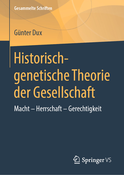 Historisch-genetische Theorie der Gesellschaft von Dux,  Günter