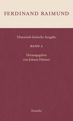 Historisch-kritische Ausgabe Band 2 von Hüttner,  Johann, Raimund,  Ferdinand