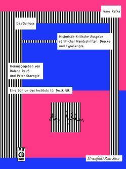 Historisch-Kritische Ausgabe sämtlicher Handschriften, Drucke und… / Das Schloss von Kafka,  Franz, Reuss,  Roland, Staengle,  Peter