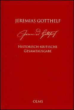 Historisch-kritische Gesamtausgabe (HKG) von Gotthelf,  Jeremias