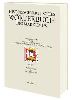 Historisch-kritisches Wörterbuch des Marxismus / Maschinerie bis Mitbestimmung von Haug,  Frigga, Haug,  Wolfgang Fritz, Jehle,  Peter, Küttler,  Wolfgang