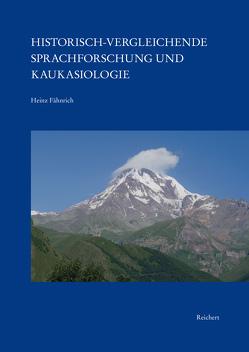 Historisch-vergleichende Sprachforschung und Kaukasiologie von Fähnrich,  Heinz