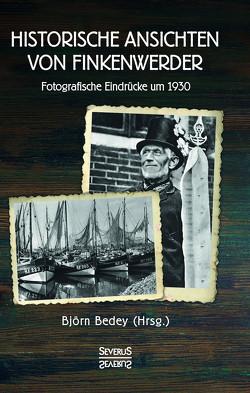 Historische Ansichten von Finkenwerder von Bedey,  Björn