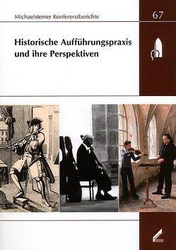 Historische Aufführungspraxis und ihre Perspektiven von Omonsky,  Ute, Schmuhl,  Boje E. Hans, Siegmund,  Bert