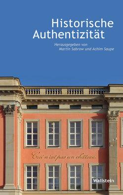 Historische Authentizität von Sabrow,  Martin, Saupe,  Achim