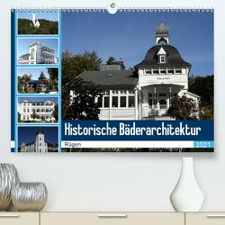 Historische Bäderarchitektur Rügen (Premium, hochwertiger DIN A2 Wandkalender 2021, Kunstdruck in Hochglanz) von Bagunk,  Anja