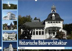 Historische Bäderarchitektur Rügen (Wandkalender 2018 DIN A2 quer) von Bagunk,  Anja