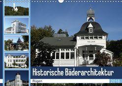 Historische Bäderarchitektur Rügen (Wandkalender 2018 DIN A3 quer) von Bagunk,  Anja
