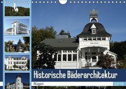 Historische Bäderarchitektur Rügen (Wandkalender 2018 DIN A4 quer) von Bagunk,  Anja