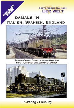 Historische Bahnen der Welt: Damals in Italien, Spanien, England