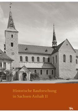 Historische Bauforschung in Sachsen-Anhalt von Rüber-Schütte,  Elisabeth, Wendland,  Ulrike