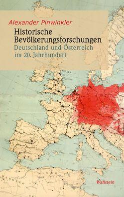 Historische Bevölkerungsforschungen von Pinwinkler,  Alexander