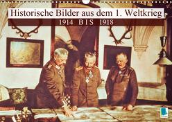 Historische Bilder aus dem 1. Weltkrieg: 1914 bis 1918 (Wandkalender 2020 DIN A3 quer) von CALVENDO