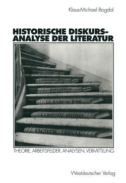 Historische Diskursanalyse der Literatur von Bogdal,  Klaus-Michael