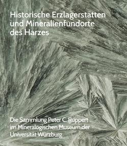 Historische Erzlagerstätten und Mineralienfundorte des Harzes von Hanig,  Kristina, Kleinschrot,  Dorothée
