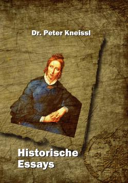 Historische Essays von Kneissl,  Dr. Peter