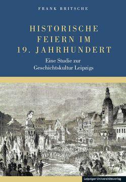 Historische Feiern im 19. Jahrhundert von Britsche,  Frank