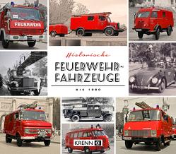 Historische Feuerwehrfahrzeuge bis 1980 von Krenn,  Hubert
