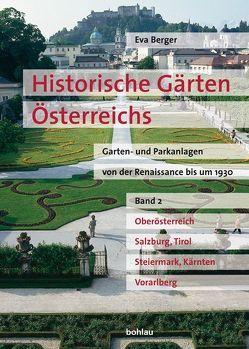 Historische Gärten Österreichs Garten- und Parkanlagen von der Renaissance bis um 1930 von Berger,  Eva