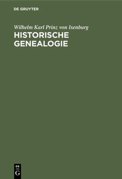 Historische Genealogie von Isenburg,  Wilhelm Karl Prinz von