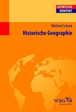 Historische Geographie von Cyffka,  Bernd, Haas,  Hans-Dieter, Schenk,  Winfried, Schmude,  Jürgen