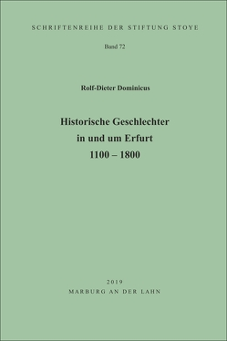 Historische Geschlechter in und um Erfurt 1100 – 1800 von Dominicus,  Rolf-Dieter