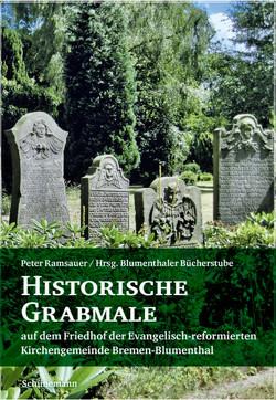 Historische Grabmale auf dem Friedhof der evangelisch-reformierten Gemeinde Bremen-Blumenthal von Ramsauer,  Peter