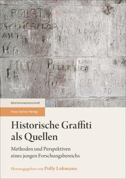 Historische Graffiti als Quellen von Lohmann,  Polly